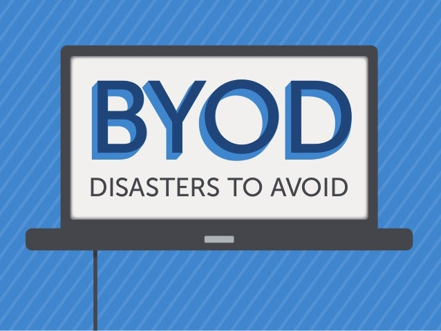 BYODDISASTERS TO AVOID