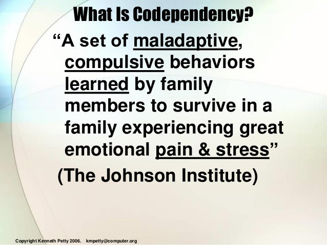 Explain codependency