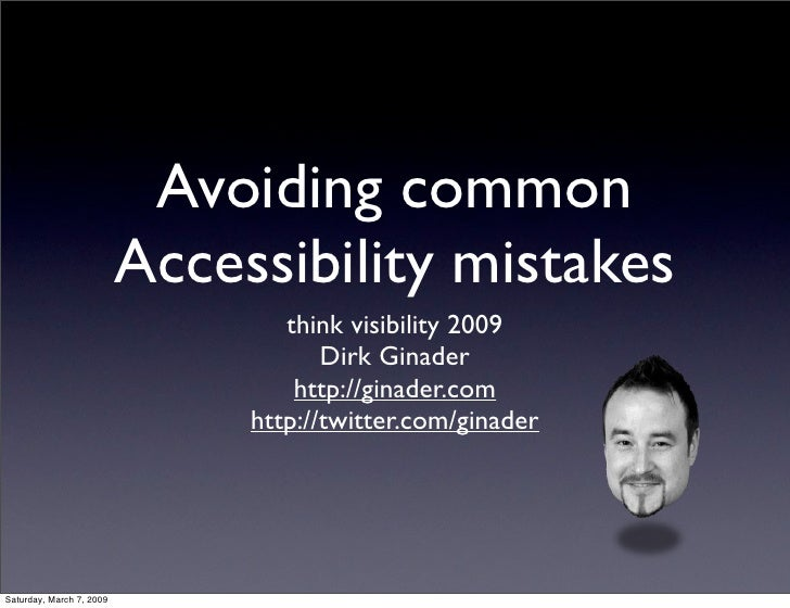Avoiding common                           Accessibility mistakes                                   think visibility 2009  ...