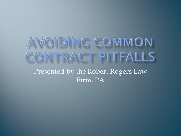 Presented by the Robert Rogers Law Firm, PA