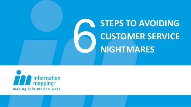 STEPS TO AVOIDING CUSTOMER SERVICE NIGHTMARES6