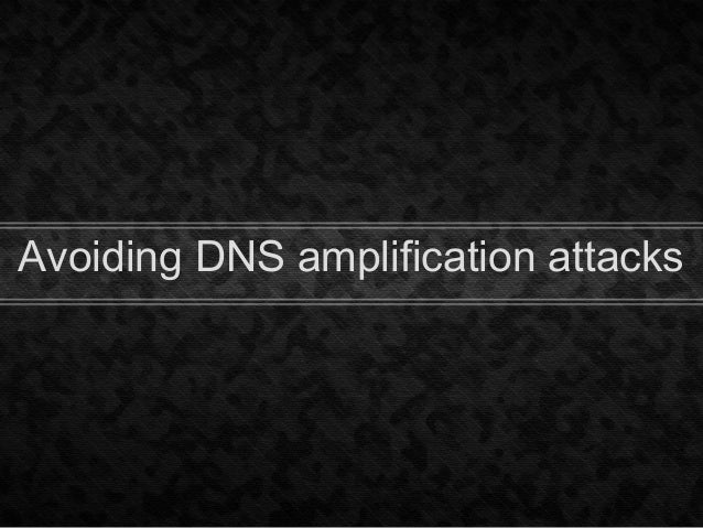 Avoiding DNS amplification attacks