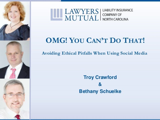 OMG! YOU CAN'T DO THAT!Avoiding Ethical Pitfalls When Using Social MediaTroy Crawford&Bethany Schuelke