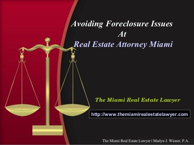 Avoiding Foreclosure Issues            AtReal Estate Attorney Miami      TheMiamiRealEstateLawyer     http://www.themi...