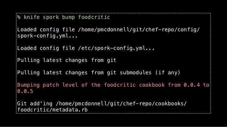 % knife spork upload foodcriticLoaded config file /home/pmcdonnell/git/chef-repo/config/spork-config.yml...Loaded config f...