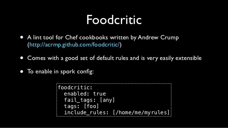 Etsy's Rules•       A work in progress, but newly open-sourced at        https://github.com/etsy/foodcritic-rules•       O...