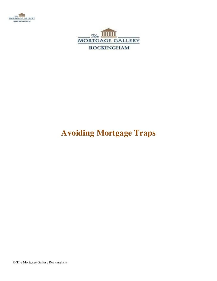 Avoiding Mortgage Traps© The Mortgage Gallery Rockingham