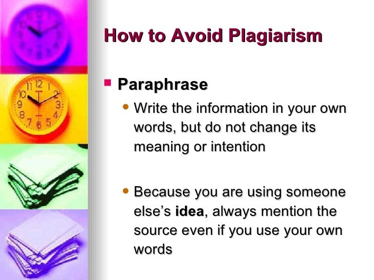 how to avoid plagiarism in your Hits: 16809 avoid plagiarism and academic dishonesty by understanding when you need to provide citations in your research while you may be an unusually bright.