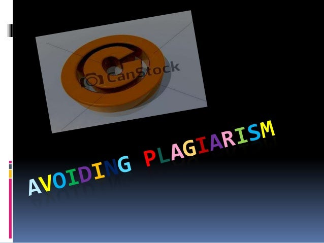 What is Plagiarism?  Plagiarism is using the words or ideas of others  and presenting them as your own. Plagiarism is a t...