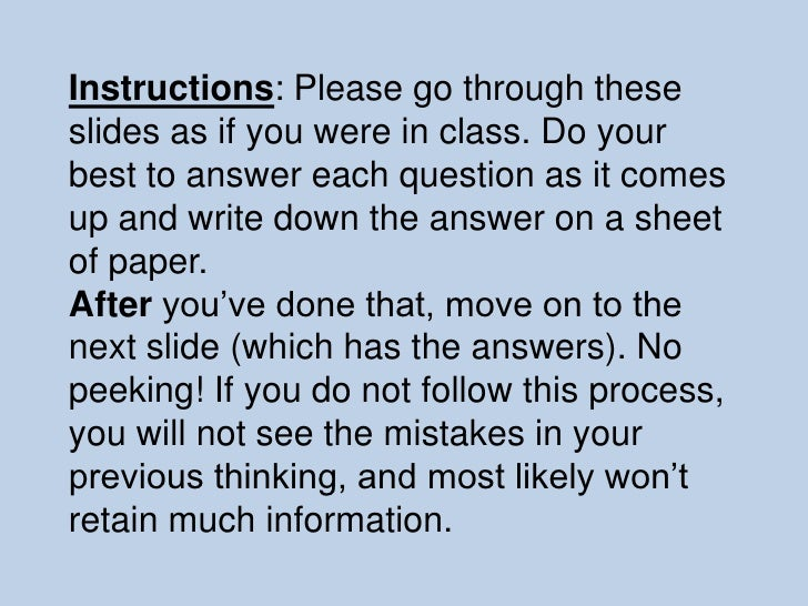 Instructions: Please go through theseslides as if you were in class. Do yourbest to answer each question as it comesup and...