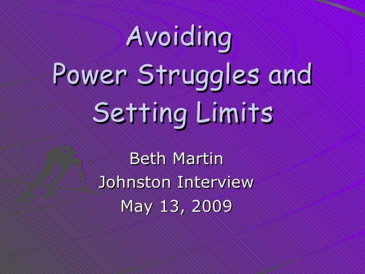 Avoiding  Power Struggles and Setting Limits Beth Martin Johnston Interview May 13, 2009