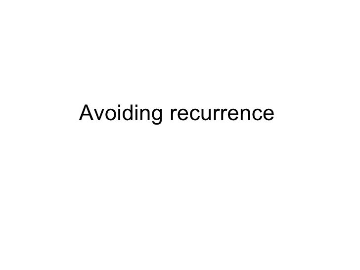 Avoiding recurrence