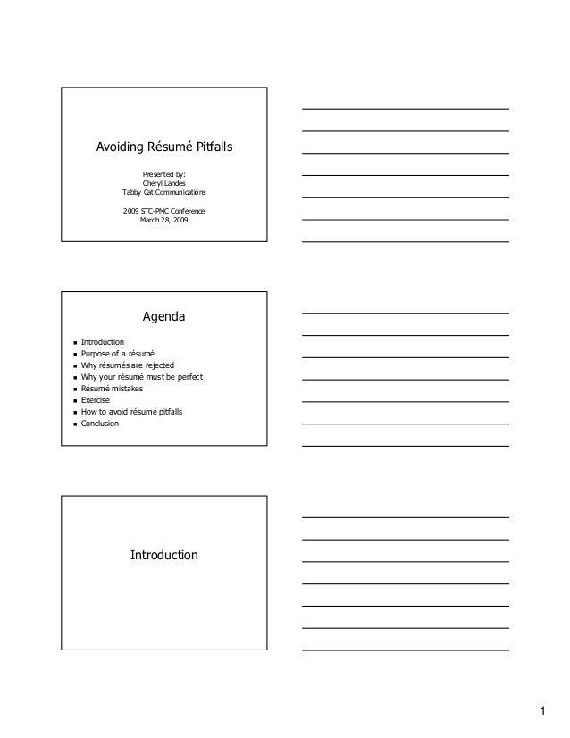 1Avoiding Résumé PitfallsPresented by:Cheryl LandesTabby Cat Communications2009 STC-PMC ConferenceMarch 28, 2009AgendaIntr...
