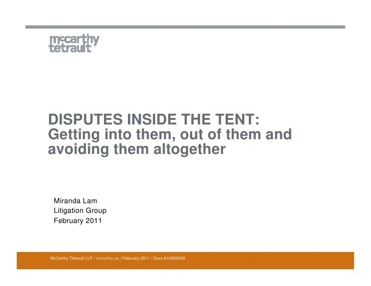DISPUTES INSIDE THE TENT:Getting into them, out of them andavoiding them altogether Miranda Lam Litigation Group February ...