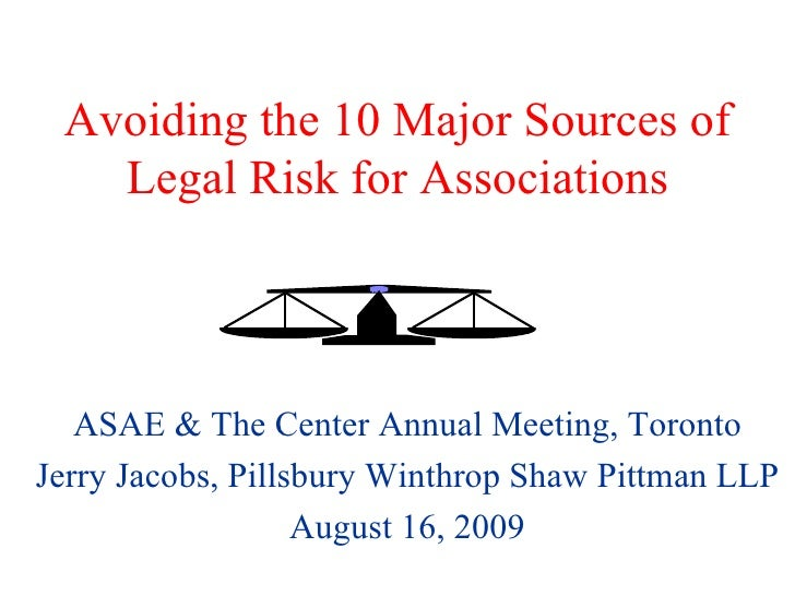 Avoiding the 10 Major Sources of Legal Risk for Associations ASAE & The Center Annual Meeting, Toronto Jerry Jacobs, Pills...