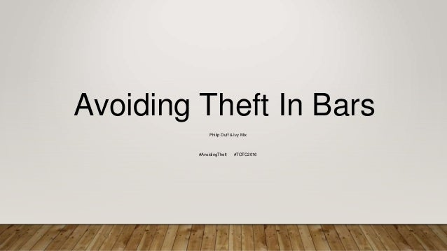 Avoiding Theft In Bars Philip Duff & Ivy Mix #AvoidingTheft #TOTC2016