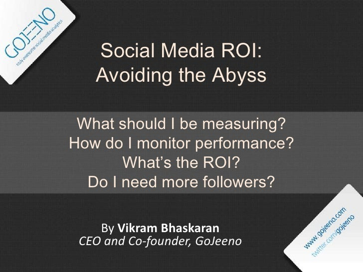 Social Media ROI: Avoiding the Abyss<br />What should I be measuring?<br />How do I monitor performance?<br />What's the R...