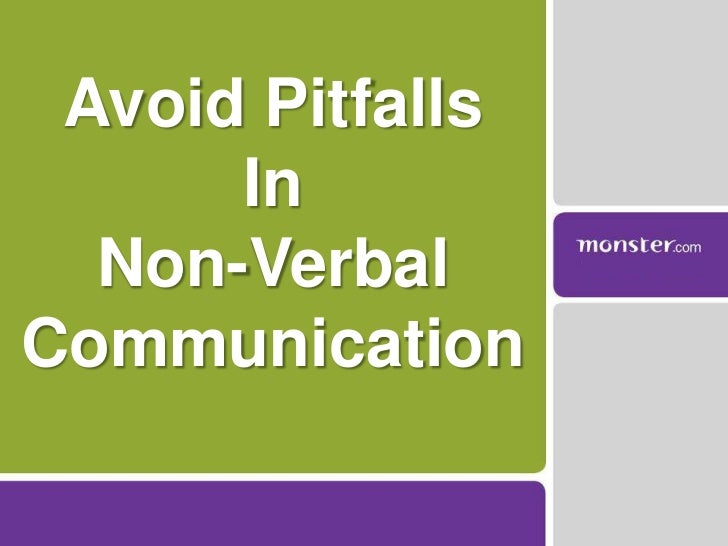 Avoid Pitfalls<br />In <br />Non-Verbal <br />Communication<br />