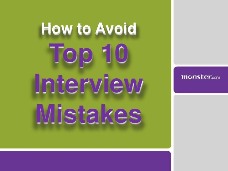 How to Avoid Top 10Interview Mistakes <br />