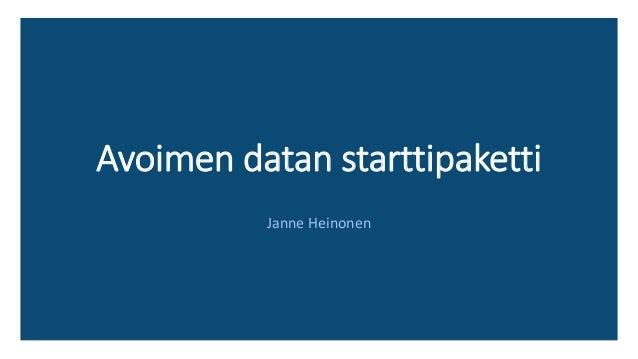 Avoimen datan starttipaketti Janne Heinonen