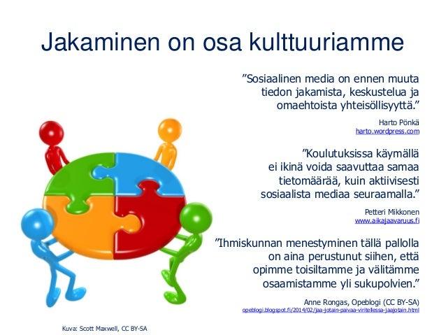 """Jakaminen on osa kulttuuriamme """"Sosiaalinen media on ennen muuta tiedon jakamista, keskustelua ja omaehtoista yhteisöllisy..."""