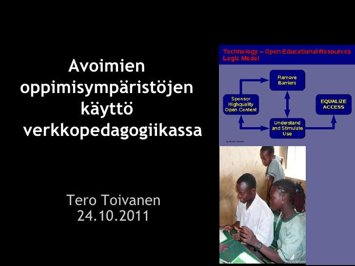 Avoimienoppimisympäristöjen       käyttöverkkopedagogiikassa   by Michael Reschke     Tero Toivanen      24.10.2011