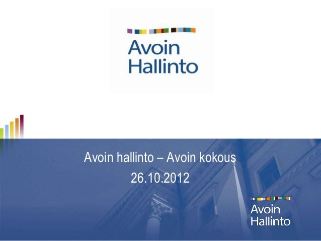 Avoin hallinto – Avoin kokous         26.10.2012