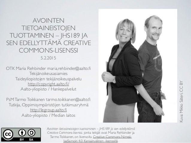 AVOINTEN TIETOAINEISTOJEN TUOTTAMINEN – JHS189 JA SEN EDELLYTTÄMÄ CREATIVE COMMONS-LISENSSI 5.2.2015 OTK Maria Rehbinder m...