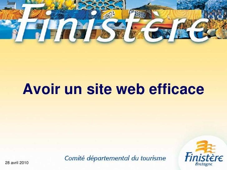 28 avril 2010<br />Avoir un site web efficace<br />
