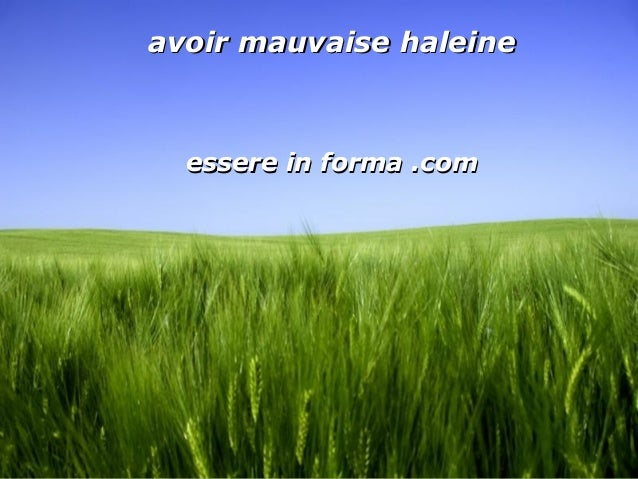 Page 1 avoir mauvaise haleineavoir mauvaise haleine essere in forma .comessere in forma .com