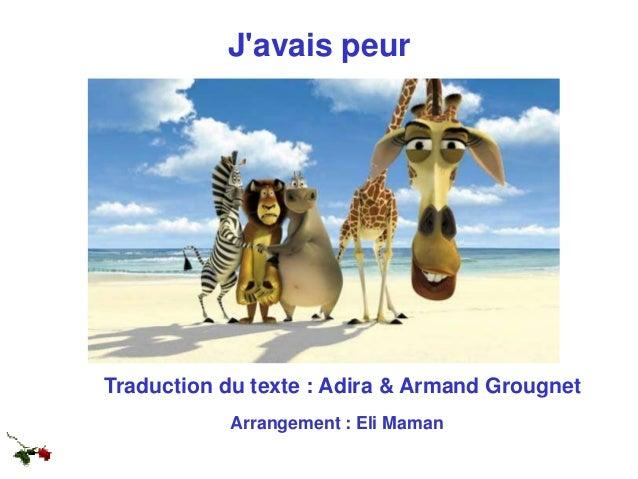 J'avais peur Traduction du texte : Adira & Armand Grougnet Arrangement : Eli Maman