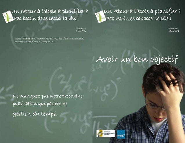 Un retour à l'école à planifier ? Pas besoin de se casser la tête ! Numéro 1 Mars 2014  Un retour à l'école à planifier ? ...