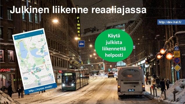 14 Käytä julkista liikennettä helposti http://dev.hsl.fi/ Julkinen liikenne reaaliajassa
