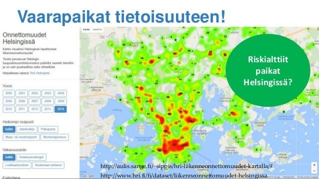 Vaarapaikat tietoisuuteen! http://aulis.sange.fi/~sippis/hri-liikenneonnettomuudet-kartalla/# http://www.hri.fi/fi/dataset...