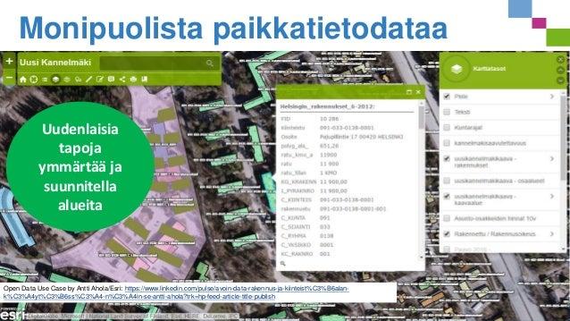 Monipuolista paikkatietodataa Open Data Use Case by Antti Ahola/Esri: https://www.linkedin.com/pulse/avoin-data-rakennus-j...