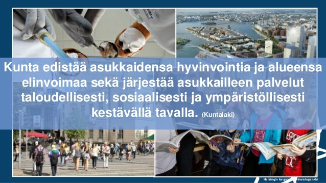 Helsingin kaupungin aineistopankki Kunta edistää asukkaidensa hyvinvointia ja alueensa elinvoimaa sekä järjestää asukkaill...