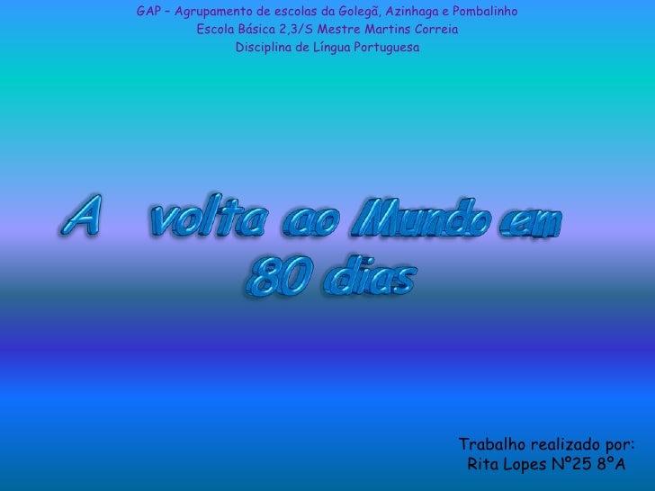 GAP – Agrupamento de escolas da Golegã, Azinhaga e Pombalinho         Escola Básica 2,3/S Mestre Martins Correia          ...