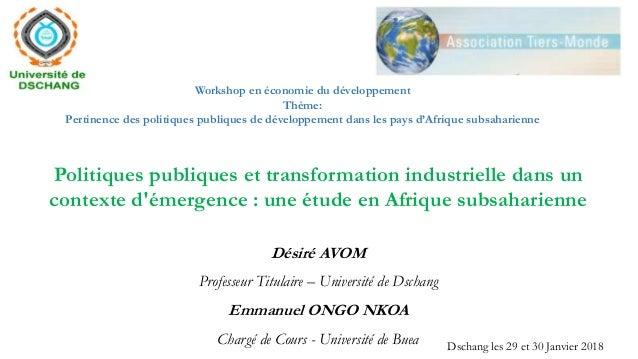 Politiques publiques et transformation industrielle dans un contexte d'émergence : une étude en Afrique subsaharienne Dési...