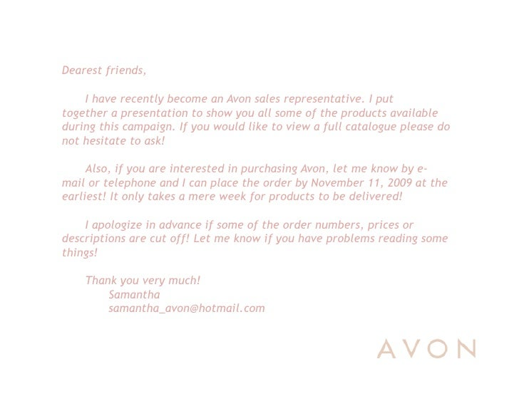 Dearest friends,      I have recently become an Avon sales representative. I put together a presentation to show you all s...