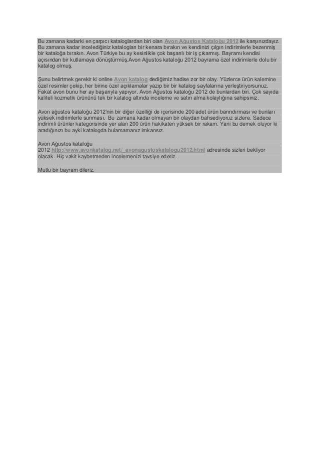 Bu zamana kadarki en çarpıcı kataloglardan biri olan Avon Ağustos Kataloğu 2012 ile karşınızdayız.Bu zamana kadar inceledi...