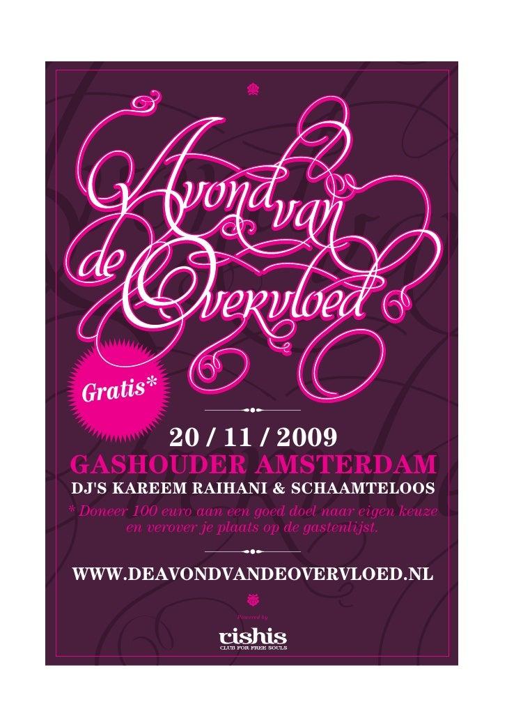 Gratis*      20 / 11 / 2009 GASHOUDER AMSTERDAM DJ'S KAREEM RAIHANI & SCHAAMTELOOS * Doneer 100 euro aan een goed doel naa...