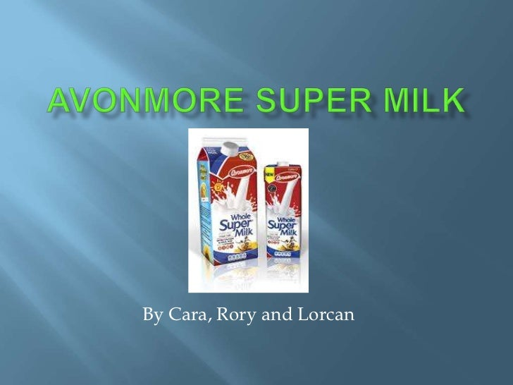 Avonmore Super Milk<br />             By Cara, Rory and Lorcan<br />