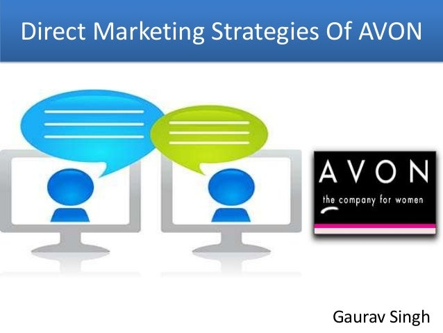 Direct Marketing Strategies Of AVON                           Gaurav Singh