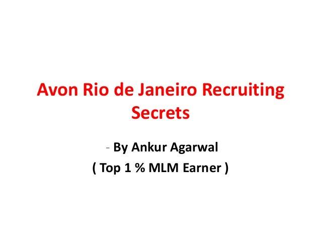 Avon Rio de Janeiro Recruiting           Secrets         - By Ankur Agarwal      ( Top 1 % MLM Earner )
