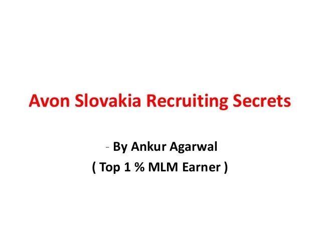 Avon Slovakia Recruiting Secrets          - By Ankur Agarwal       ( Top 1 % MLM Earner )
