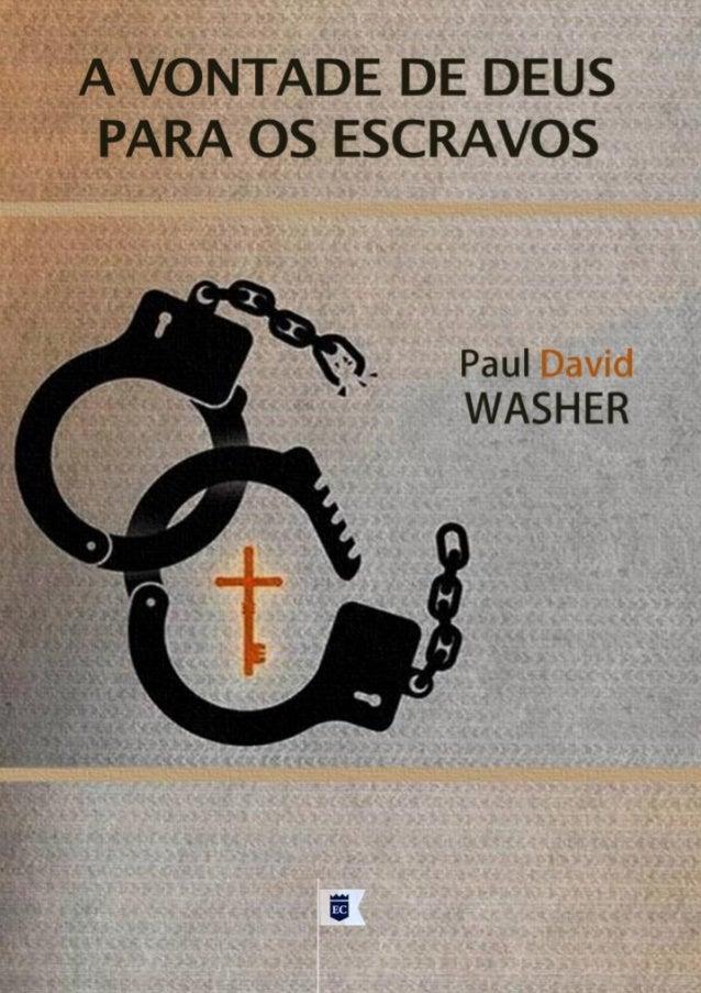 A Vontade de Deus  Para os Escravos  Paul David Washer  Facebook.com/oEstandarteDeCristo