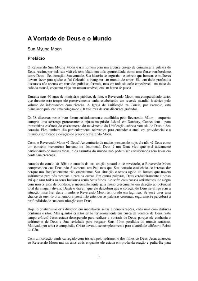 1 A Vontade de Deus e o Mundo Sun Myung Moon Prefácio O Reverendo Sun Myung Moon é um homem com um ardente desejo de comun...