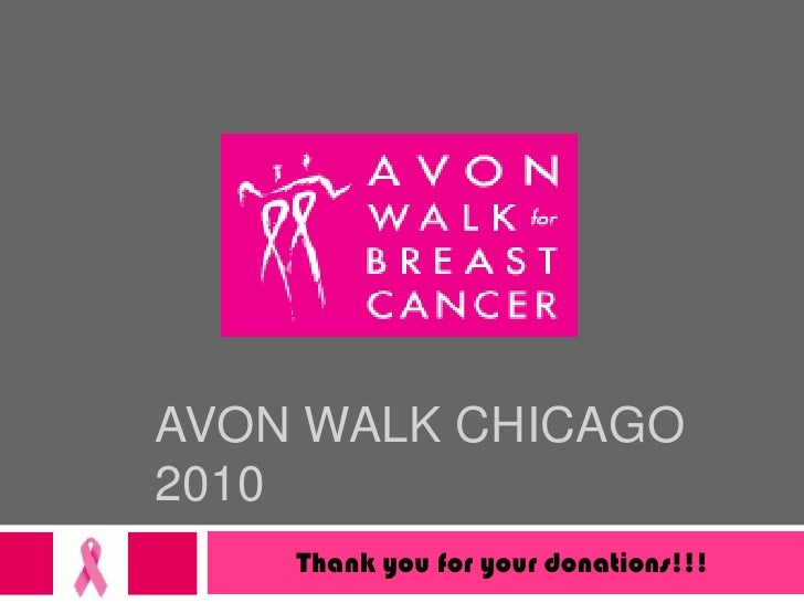 Avon walk chicago 2010<br />Thank you for your donations!!!<br />
