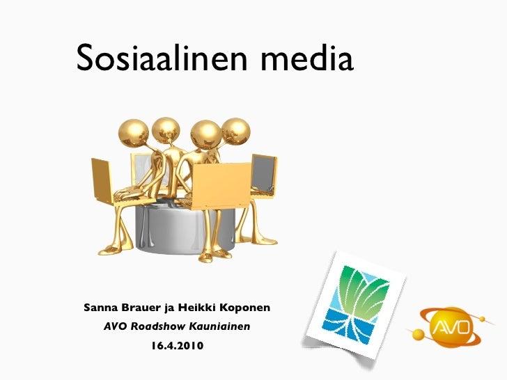 Sosiaalinen media     Sanna Brauer ja Heikki Koponen    AVO Roadshow Kauniainen           16.4.2010