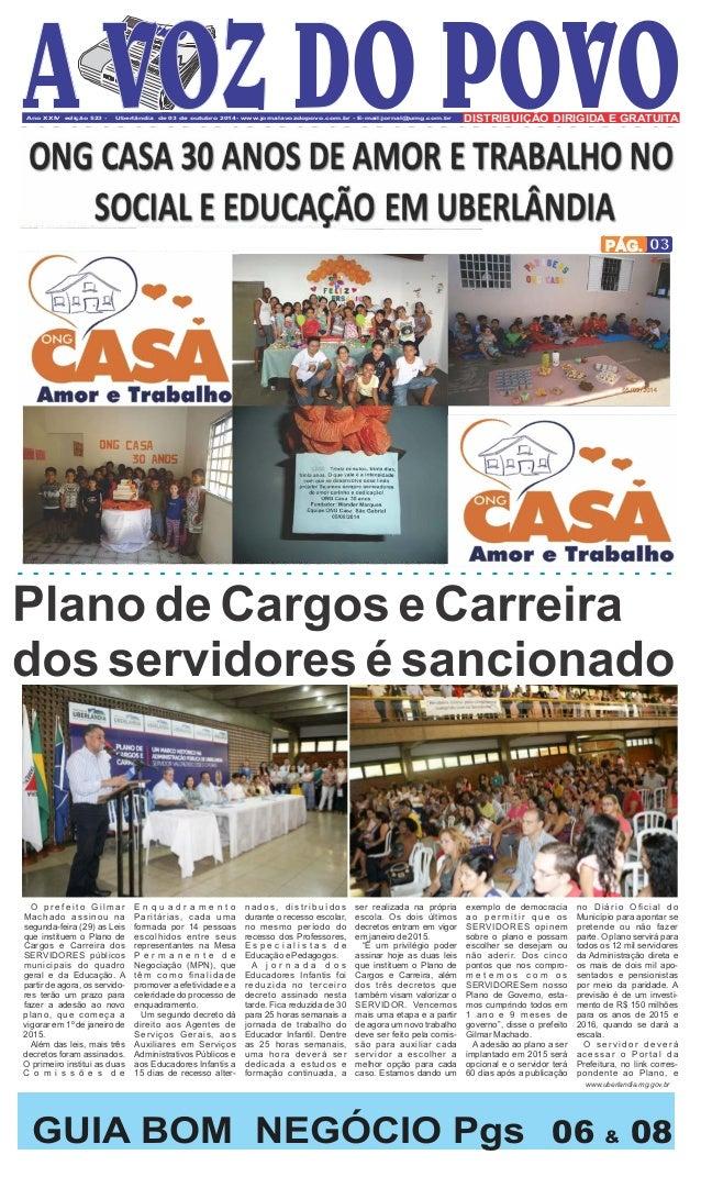 Ano XXIV edição 523 - Uberlândia de 03 de outubro 2014- www.jornalavozdopovo.com.br - E-mail:jornal@umg.com.br DISTRIBUIÇÃ...